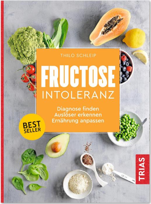 Fructoseintoleranz von Thilo Schleip, TRIAS Verlag 2020